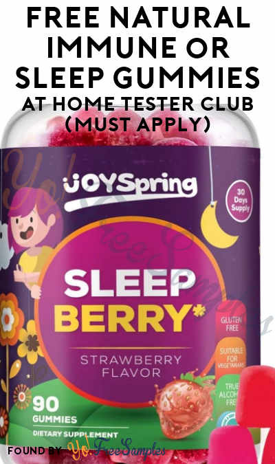 FREE Natural Immune or Sleep Gummies At Home Tester Club (Must Apply)