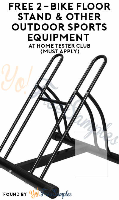 FREE 2-Bike Floor Stand & Other Outdoor Sports Equipment At Home Tester Club (Must Apply)