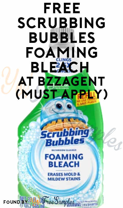 FREE Scrubbing Bubbles Foaming Bleach At BzzAgent (Must Apply)