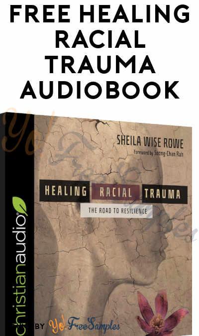 FREE Healing Racial Trauma Audiobook Download From Christian Audio