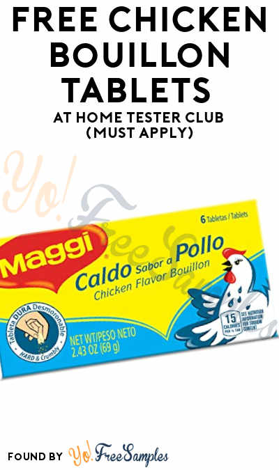 FREE Chicken Bouillon Tablets At Home Tester Club (Must Apply)