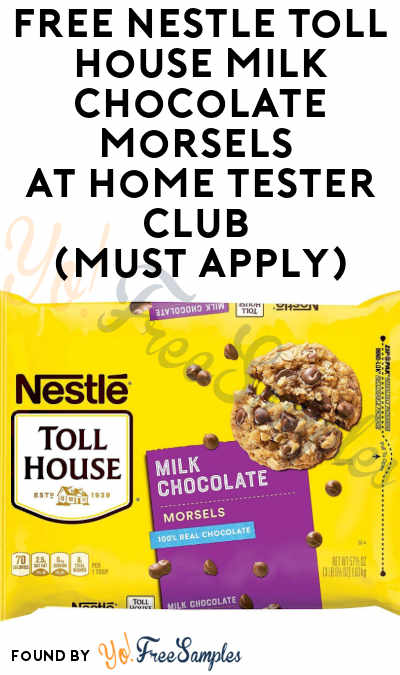 FREE Nestle Toll House Milk Chocolate Morsels At Home Tester Club (Must Apply)