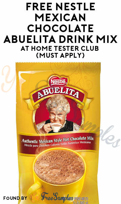 FREE Nestle Mexican Chocolate Abuelita Drink Mix At Home Tester Club (Must Apply)