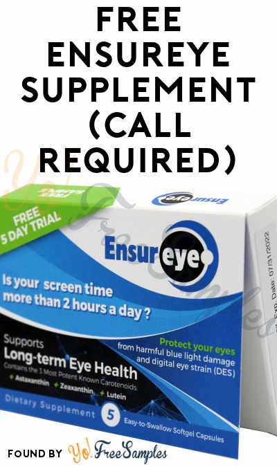 FREE EnsurEye Supplement (Call Required)