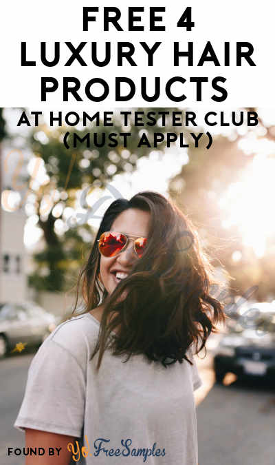 FREE 4 Luxury Hair Products At Home Tester Club (Must Apply)