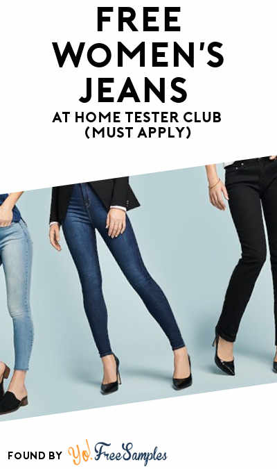 FREE Women's Jeans At Home Tester Club (Must Apply)