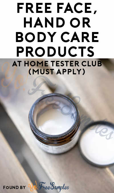 FREE Face, Hand or Body Care Products At Home Tester Club (Must Apply)