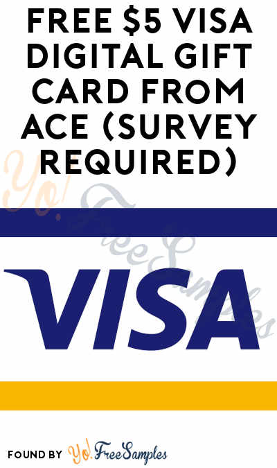FREE $5 VISA Digital Gift Card from ACE (Survey Required)