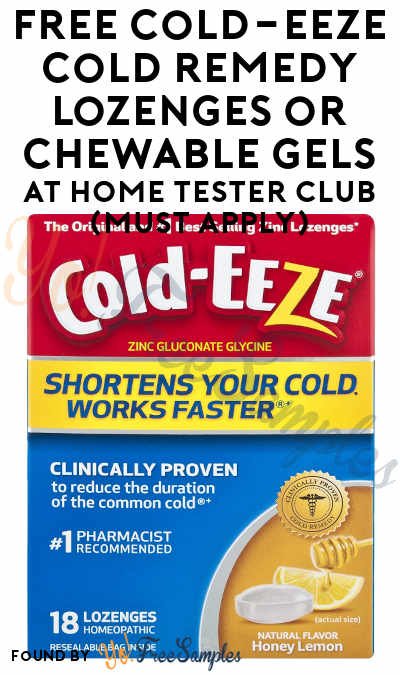 FREE Cold-EEZE Cold Remedy Lozenges or Chewable Gels At Home Tester Club (Must Apply)