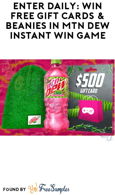 Enter Daily: Win FREE Gift Cards & Beanies in MTN Dew Instant Win Game (Select States Only)