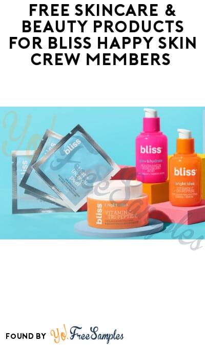FREE Skincare & Beauty Products for Bliss Happy Skin Crew Members (Must Apply)