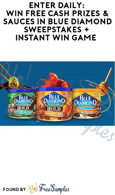 Enter Daily: Win FREE Cash Prizes & Sauces in Blue Diamond Sweepstakes + Instant Win Game