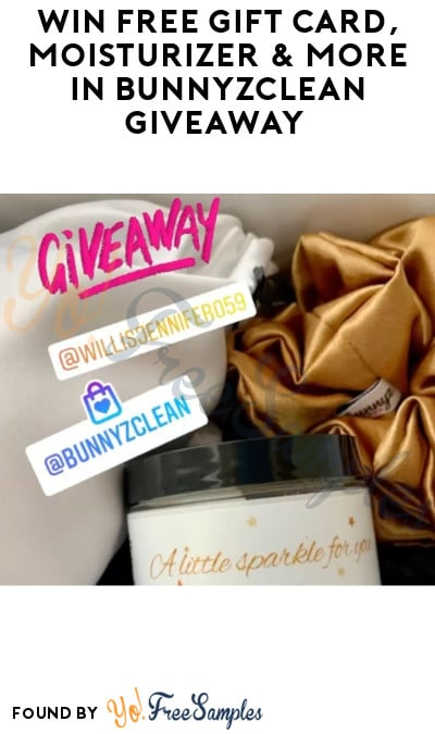 Win FREE Gift Card, Moisturizer & More in BunnyzClean Giveaway (Instagram Required)