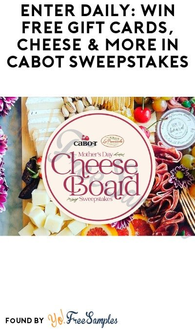 Enter Daily: Win FREE Gift Cards, Cheese & More in Cabot Sweepstakes