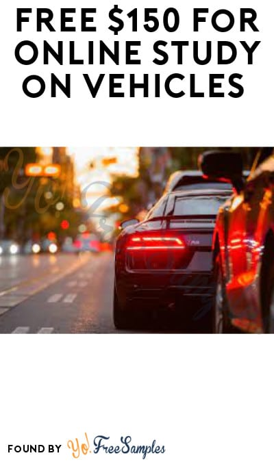 FREE $150 for Online Study on Vehicles (Must Apply)