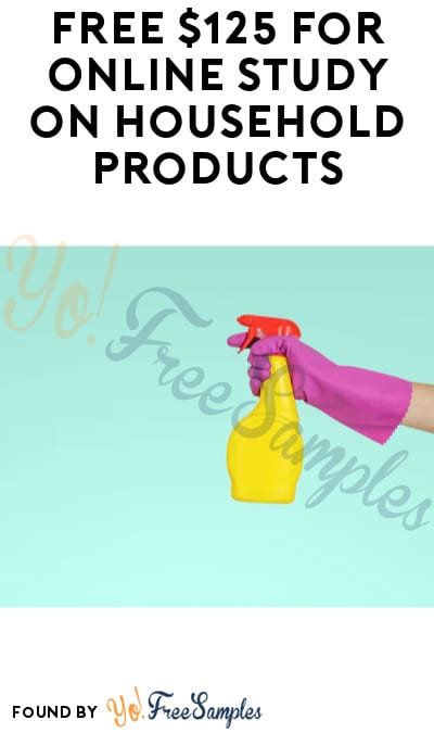 FREE $125 for Online Study on Household Products (Must Apply)