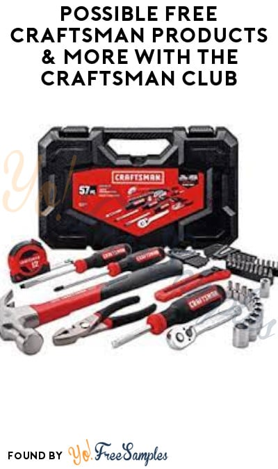 Possible FREE Craftsman Products with the Craftsman Club (Signup Required)