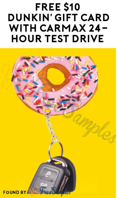 FREE $10 Dunkin' Gift Card with CarMax 24-Hour Test Drive (Account Required)