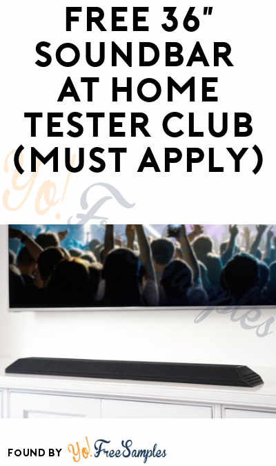 FREE 36″ Soundbar At Home Tester Club (Must Apply)
