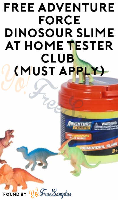 FREE Adventure Force Dinosour Slime At Home Tester Club (Must Apply)