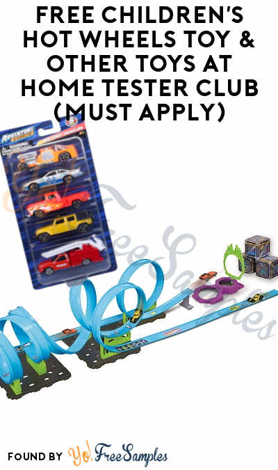 FREE Children's Hot Wheels Toy & Other Toys At Home Tester Club (Must Apply)