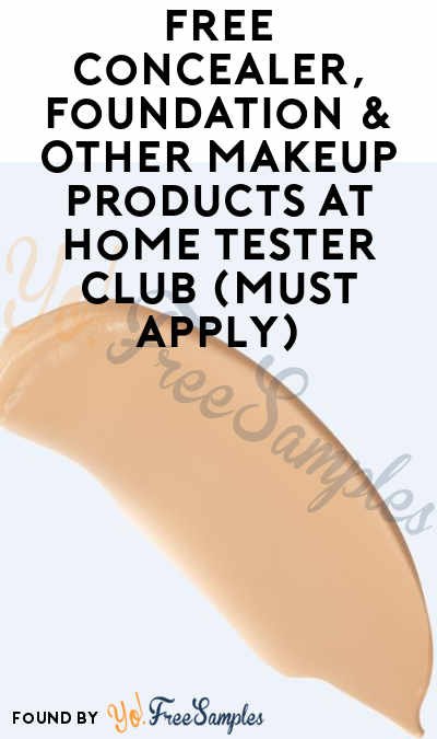FREE Concealer, Foundation & Other Makeup Products At Home Tester Club (Must Apply)