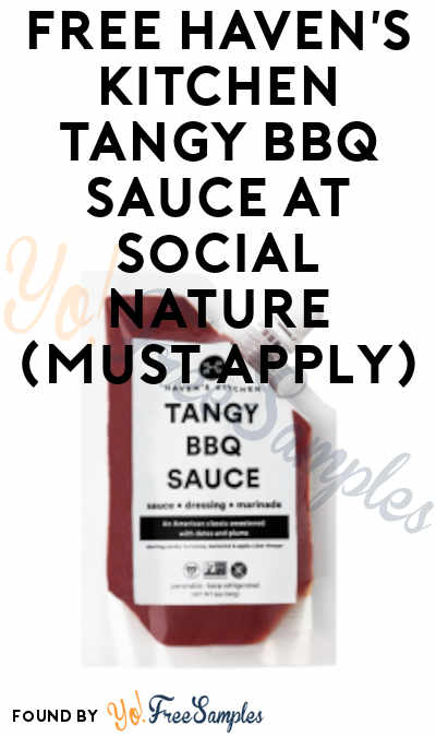 FREE Haven's Kitchen Tangy BBQ Sauce At Social Nature (Must Apply)
