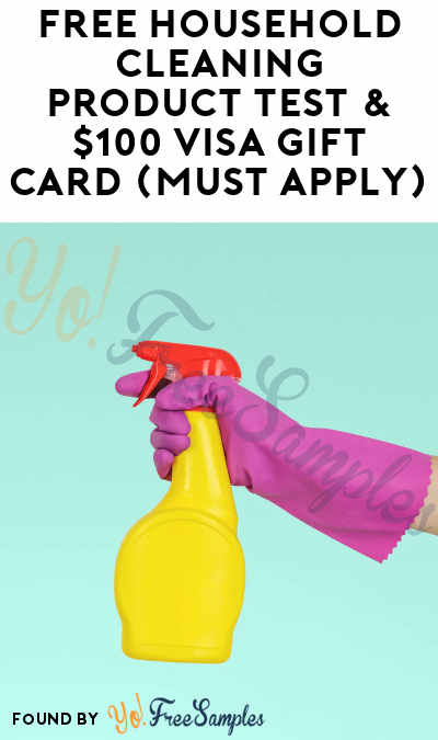 FREE Household Cleaning Product Test & $100 VISA Gift Card (Must Apply)