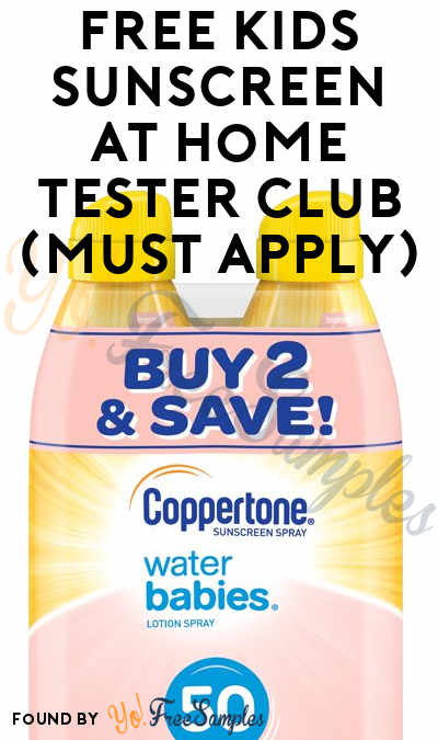 FREE Kids Sunscreen At Home Tester Club (Must Apply)