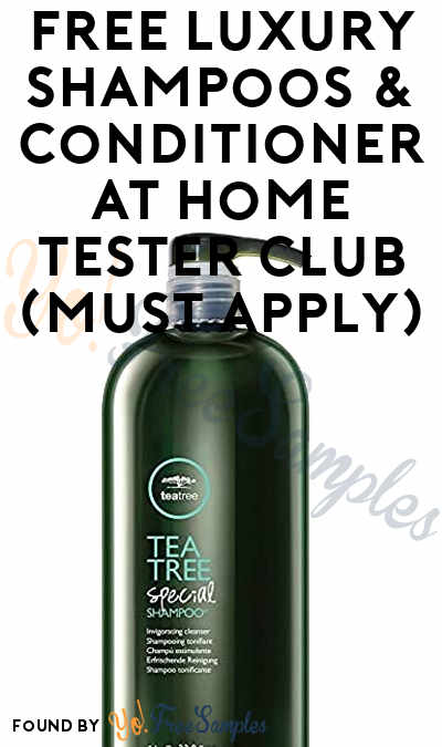 FREE Luxury Shampoos & Conditioner At Home Tester Club (Must Apply)