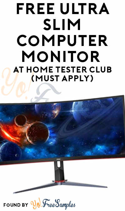 FREE Ultra Slim Computer Monitor At Home Tester Club (Must Apply)