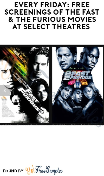 Every Friday: FREE Screenings of The Fast & The Furious Movies at Select Theatres