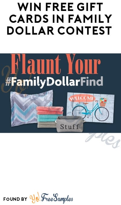 Win FREE Gift Cards in Family Dollar Contest (Photo Required)