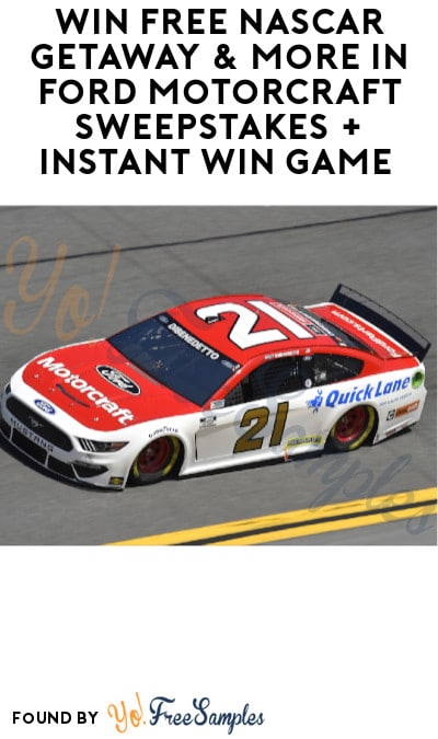 Win FREE NASCAR Getaway & More in Ford Motorcraft Sweepstakes + Instant Win Game