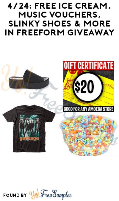 4/24: FREE Ice-Cream, Music Vouchers, SLINKY Shoes & More in Freeform Giveaway