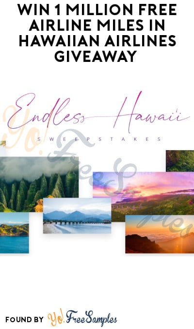 Win 1 Million FREE Airline Miles in Hawaiian Airlines Giveaway (Account Required)