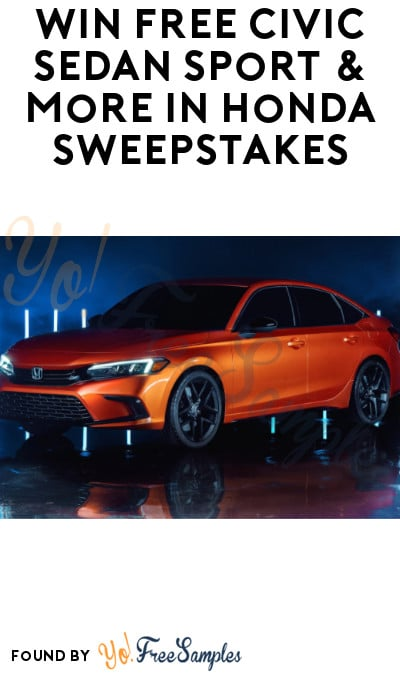 Win FREE Civic Sedan Sport & More in Honda Sweepstakes