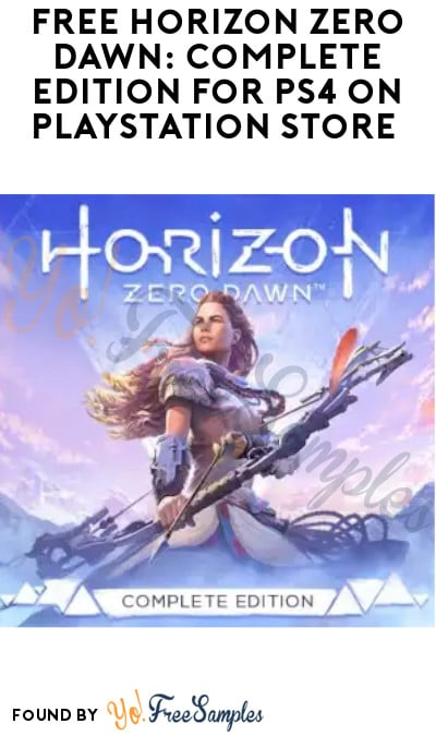FREE Horizon Zero Dawn: Complete Edition PS4 Game on PlayStation Store (Sony Account Required)
