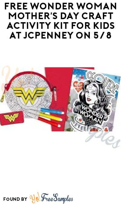 FREE Wonder Woman Mother's Day Craft Activity Kit for Kids at JCPenney on 5/8