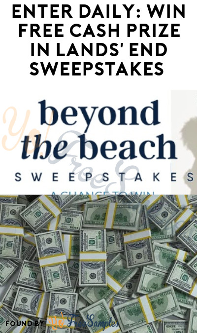 Enter Daily: Win FREE Cash Prize in Lands' End Sweepstakes