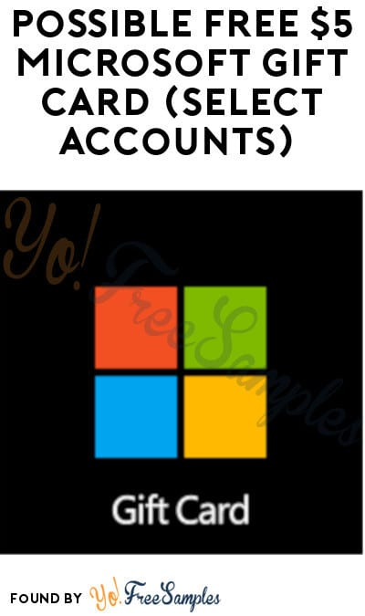 Possible FREE $5 Microsoft Gift Card (Select Accounts)