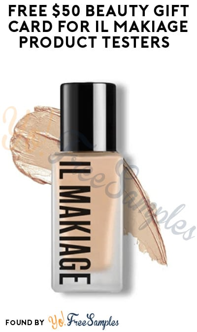 FREE $50 Beauty Gift Card for IL MAKIAGE Product Testers (Must Apply)