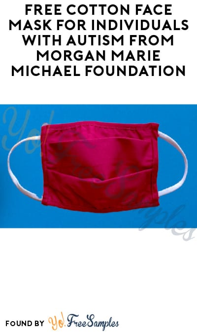 FREE Cotton Face Mask for Individuals with Autism from Morgan Marie Michael Foundation