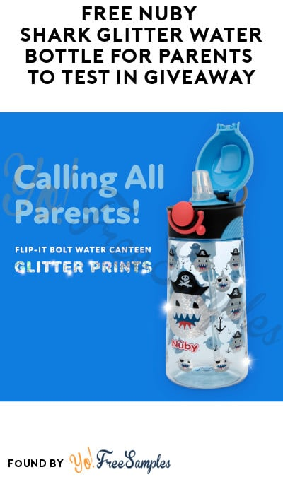FREE Nuby Shark Glitter Water Bottle for Parents to Test in Giveaway (Facebook Required + Must Apply)