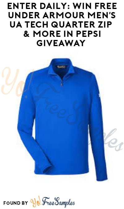 Enter Daily: Win FREE Under Armour Men's UA Tech Quarter Zip & More in Pepsi Giveaway