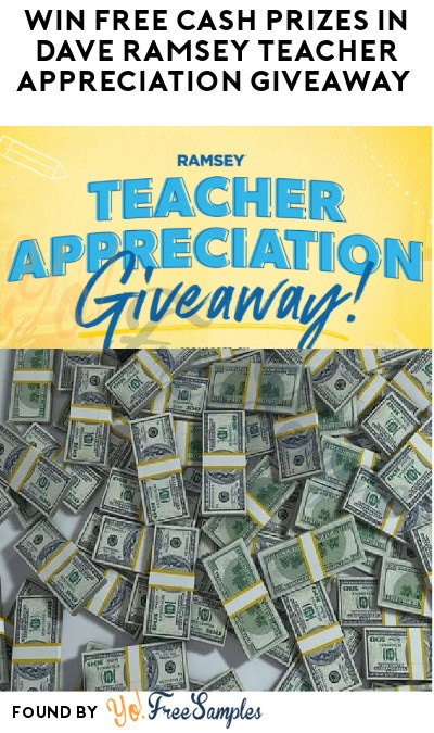 Win FREE Cash Prizes in Dave Ramsey Teacher Appreciation Giveaway