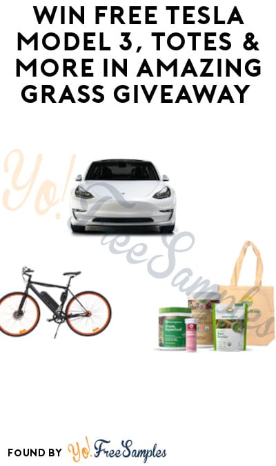 Win FREE Tesla Model 3, Totes & More in Amazing Grass Giveaway (Ages 21 & older Only)