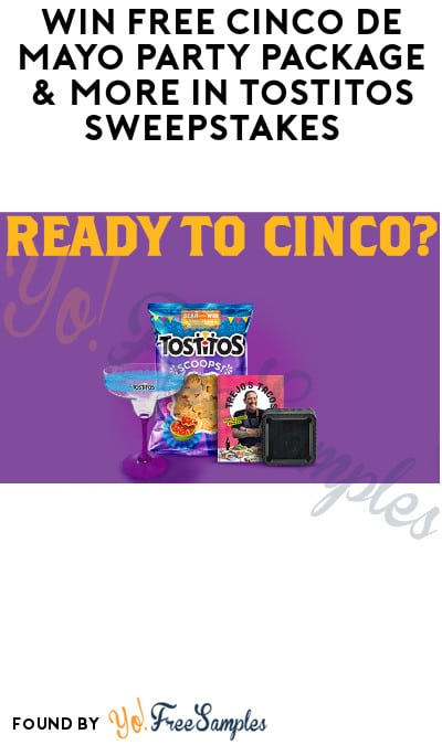 Win FREE Cinco de Mayo Party Package & More in Tostitos Sweepstakes