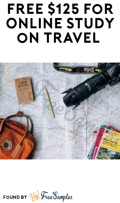 FREE $125 for Online Study on Travel (Must Apply)