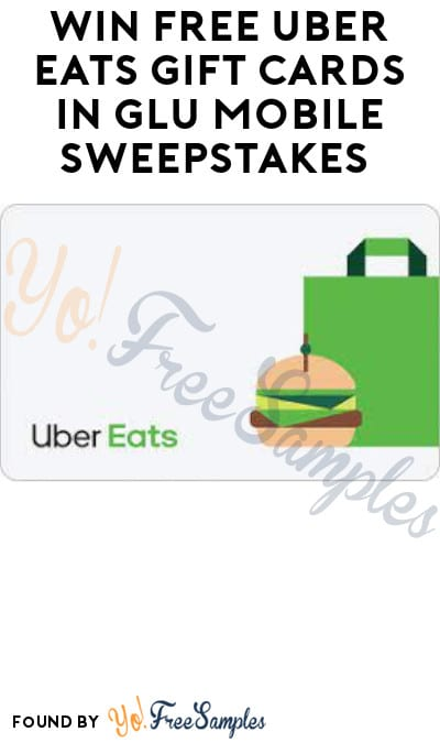 Win FREE Uber Eats Gift Cards in Glu Mobile Sweepstakes